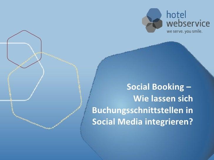 Social Booking –  Wie lassen sich Buchungsschnittstellen in Social Media integrieren?