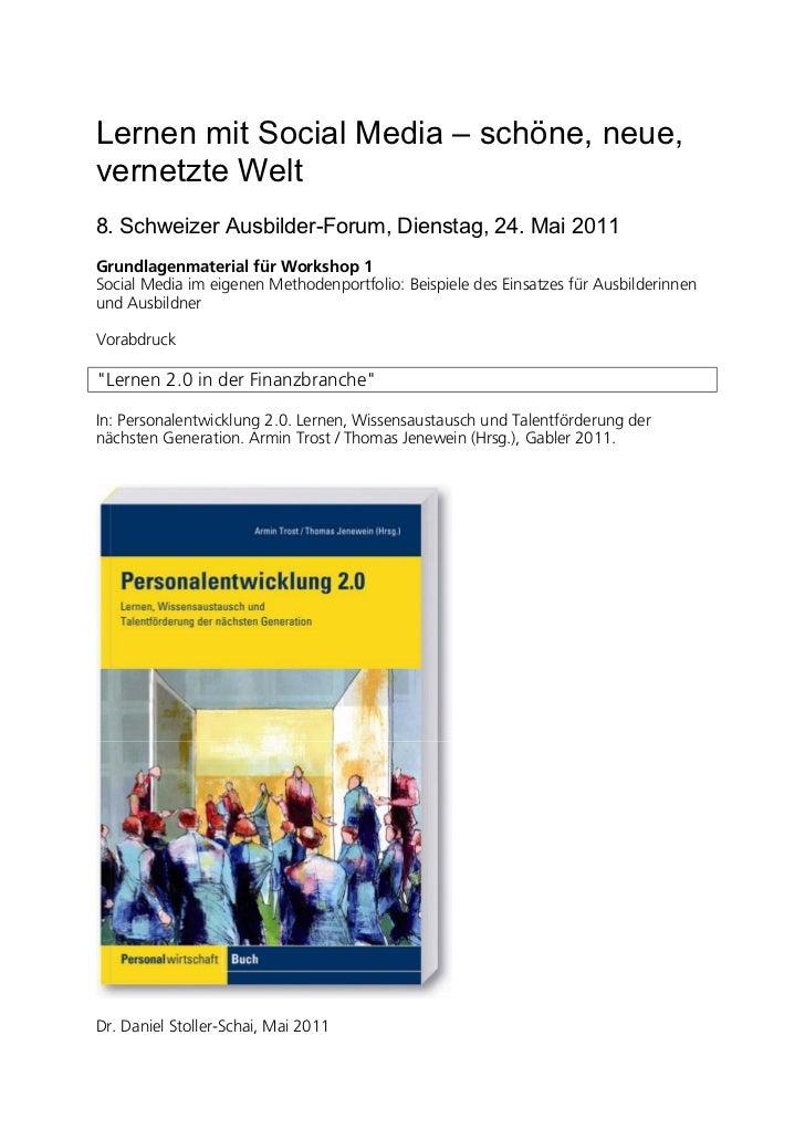 Lernen mit Social Media – schöne, neue,vernetzte Welt8. Schweizer Ausbilder-Forum, Dienstag, 24. Mai 2011Grundlagenmateria...