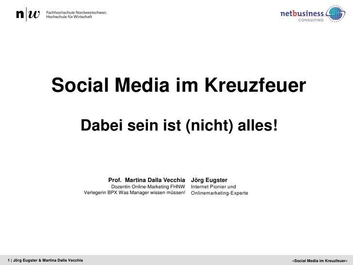 Social Media im Kreuzfeuer                                    Dabei sein ist (nicht) alles!                               ...