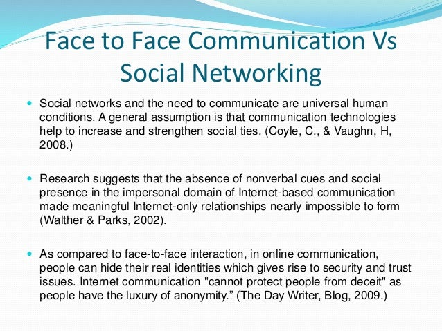 face and social media essay This sample essay on the effects of social media on interpersonal  be able ( among other things) to have a face-to-face conversation with him,.