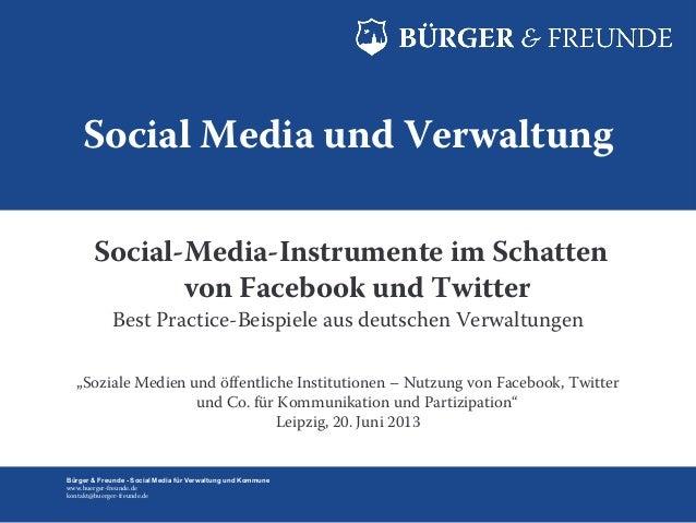 Bürger & Freunde - Social Media für Verwaltung und Kommune www.buerger-freunde.de kontakt@buerger-freunde.de Social Media ...