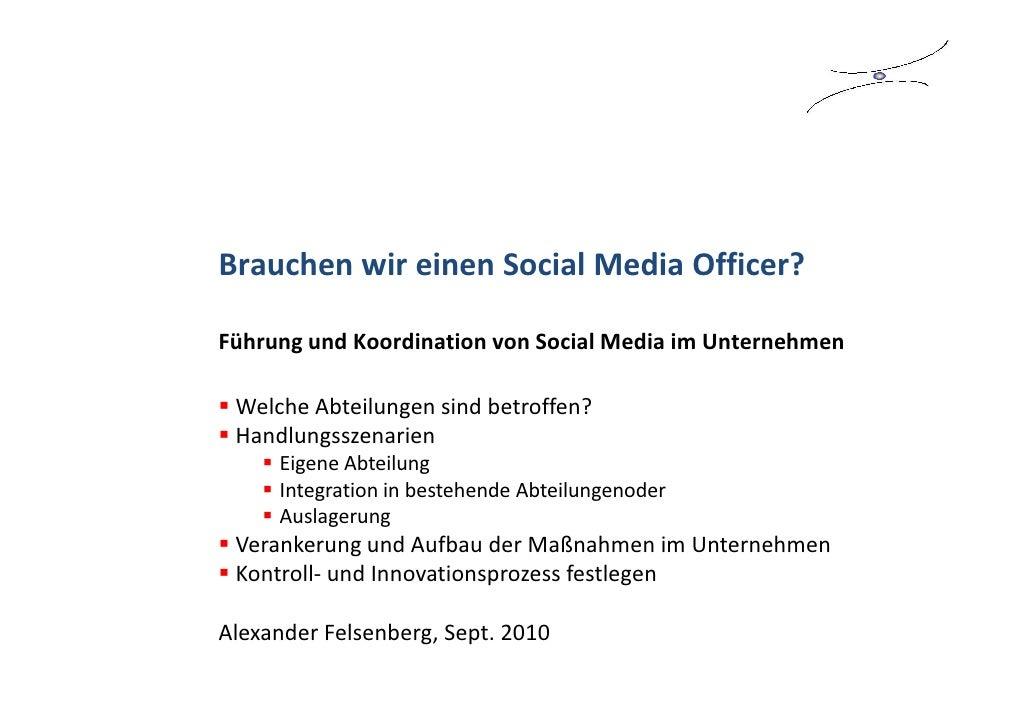 Brauchen wir einen Social Media Officer?  Führung und Koordination von Social Media im Unternehmen   Welche Abteilungen si...