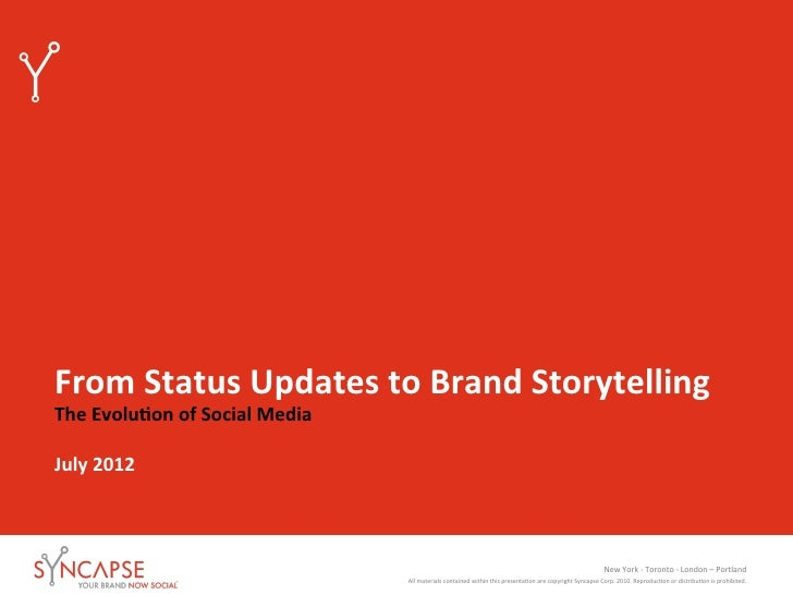 From Status Updates to Brand Storytelling The Evolu9on of Social Media  July 2012             ...