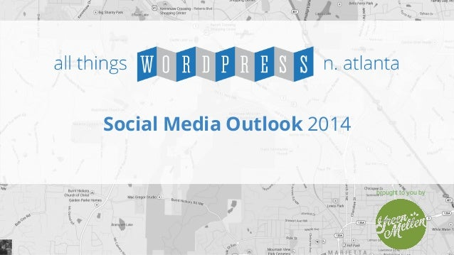 Social Media Outlook 2014  brought to you by