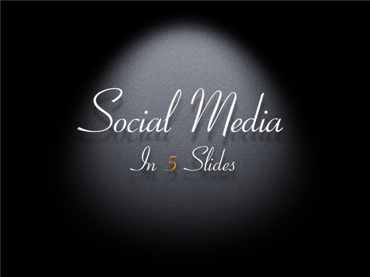 Social Media   In 5 Slides