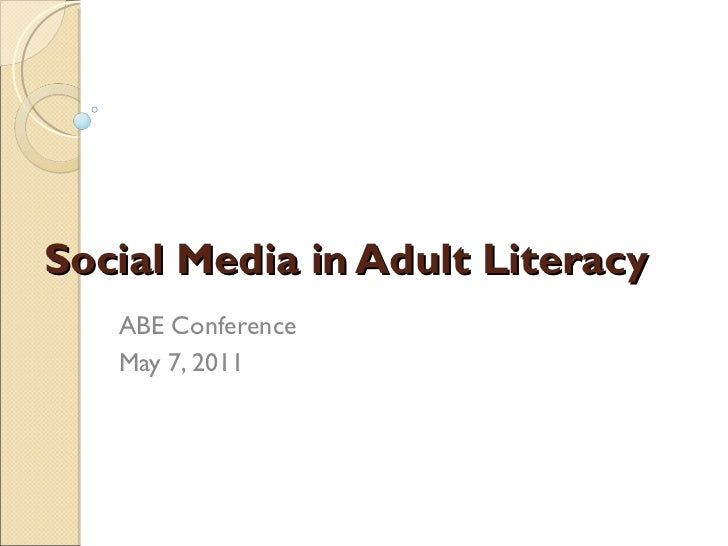 Social Media in Adult Literacy ABE Conference May 7, 2011