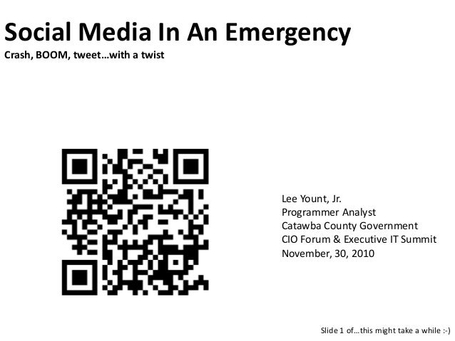 Social Media In An Emergency Crash, BOOM, tweet…with a twist Slide 1 of…this might take a while :-) Lee Yount, Jr. Program...