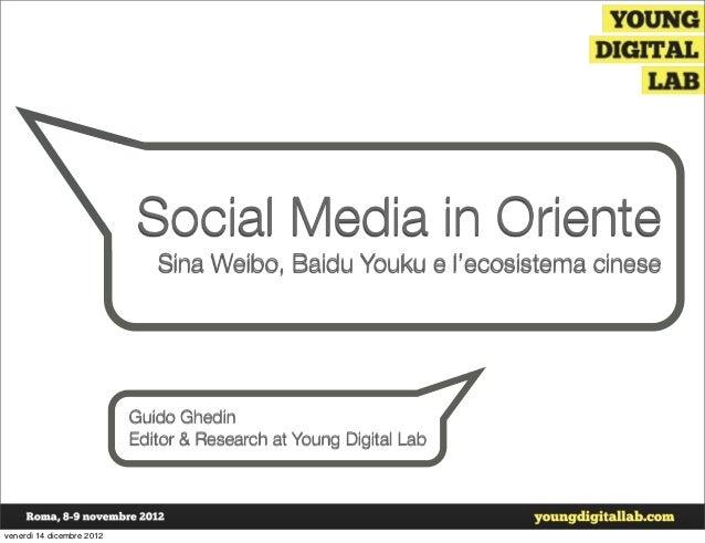 Social Media in Oriente                              Sina Weibo, Baidu Youku e l'ecosistema cinese                        ...