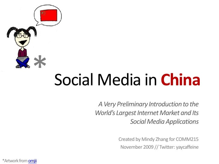 *<br />Social Media in China<br />A Very Preliminary Introduction to the World's Largest Internet Market and Its Social Me...