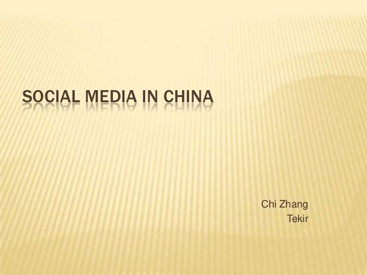 Social Media in China<br />Chi Zhang<br />Tekir<br />