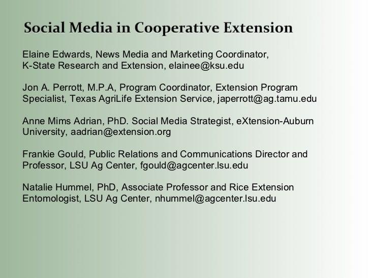 Elaine Edwards, News Media and Marketing Coordinator,  K-State Research and Extension, elainee@ksu.edu Jon A. Perrott, M.P...