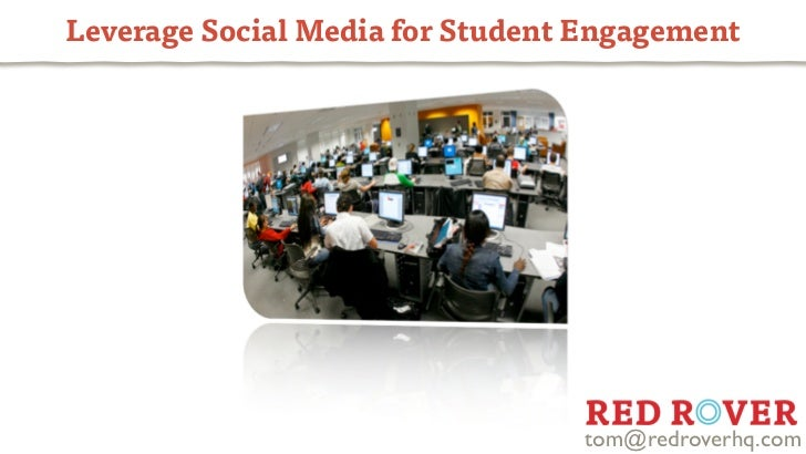Leverage Social Media for Student Engagement                                 tom@redroverhq.com