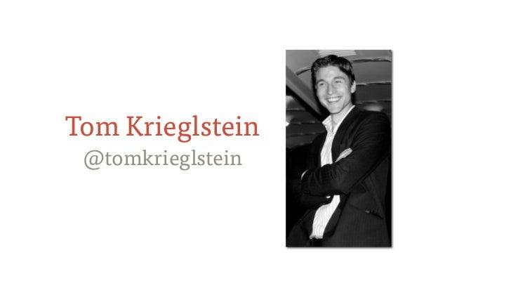 Tom Krieglstein @tomkrieglstein