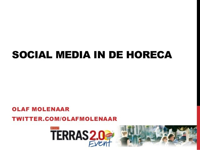 SOCIAL MEDIA IN DE HORECAOLAF MOLENAARTWITTER.COM/OLAFMOLENAAR