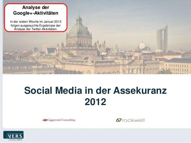Analyse der  Google+-AktivitätenIn der ersten Woche im Januar 2013 folgen ausgesuchte Ergebnisse der    Analyse der Twitte...