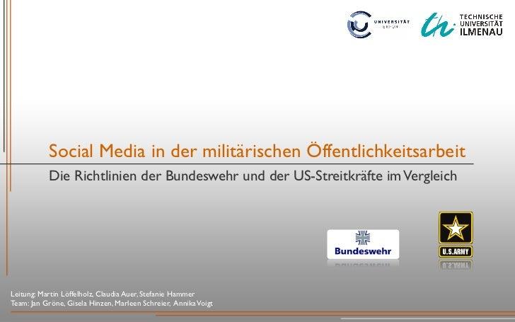 Social Media in der militärischen Öffentlichkeitsarbeit           Die Richtlinien der Bundeswehr und der US-Streitkräfte i...