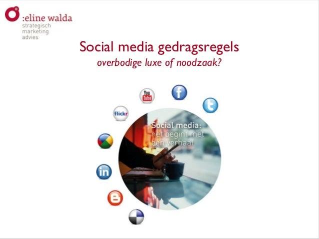 Aan de slag met social media!Social media gedragsregelsoverbodige luxe of noodzaak?