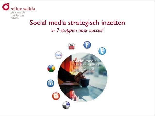 Aan de slag met social media!Social media strategisch inzettenin 7 stappen naar succes!