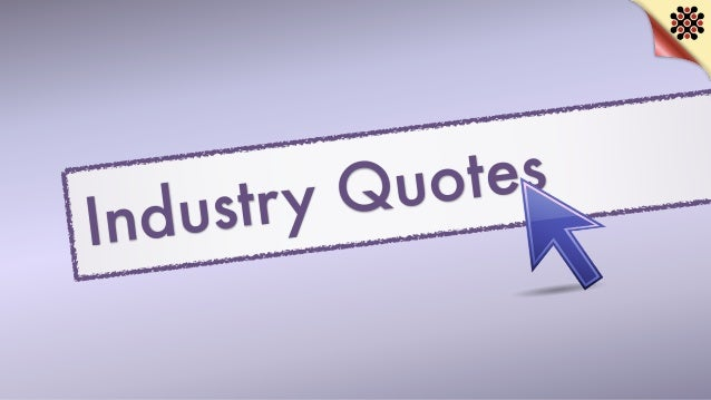 Industry Quotes