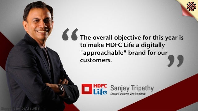 Story told by IDEATELABS Sanjay Tripathy Senior Executive Vice President The overall objective for this year is to make HD...