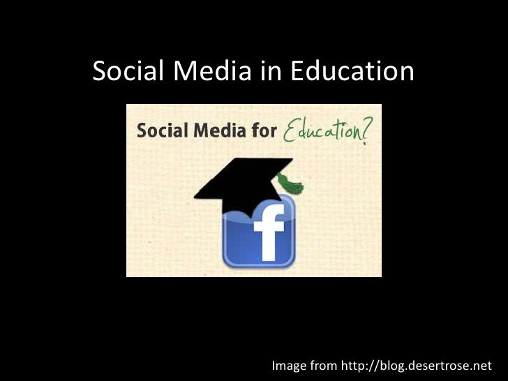 Social Media in Education             Image from http://blog.desertrose.net