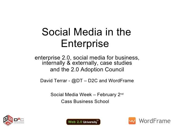 Social Media in the Enterprise  enterprise 2.0, social media for business, internally & externally, case studies and the 2...