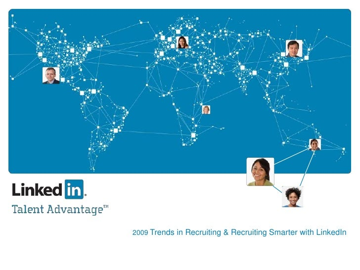 2009 Trends in Recruiting & Recruiting Smarter with LinkedIn<br />