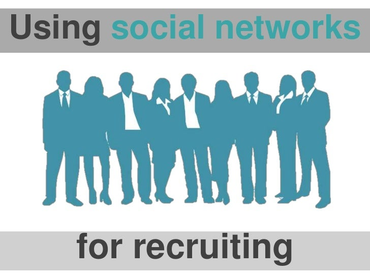 Using social networks    for recruiting
