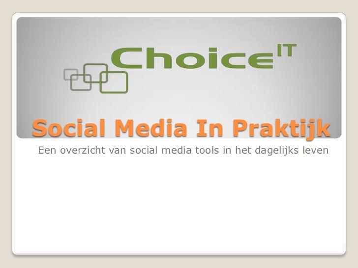 Social Media In Gebruik<br />Eenoverzicht van social media tools in het dagelijksleven<br />