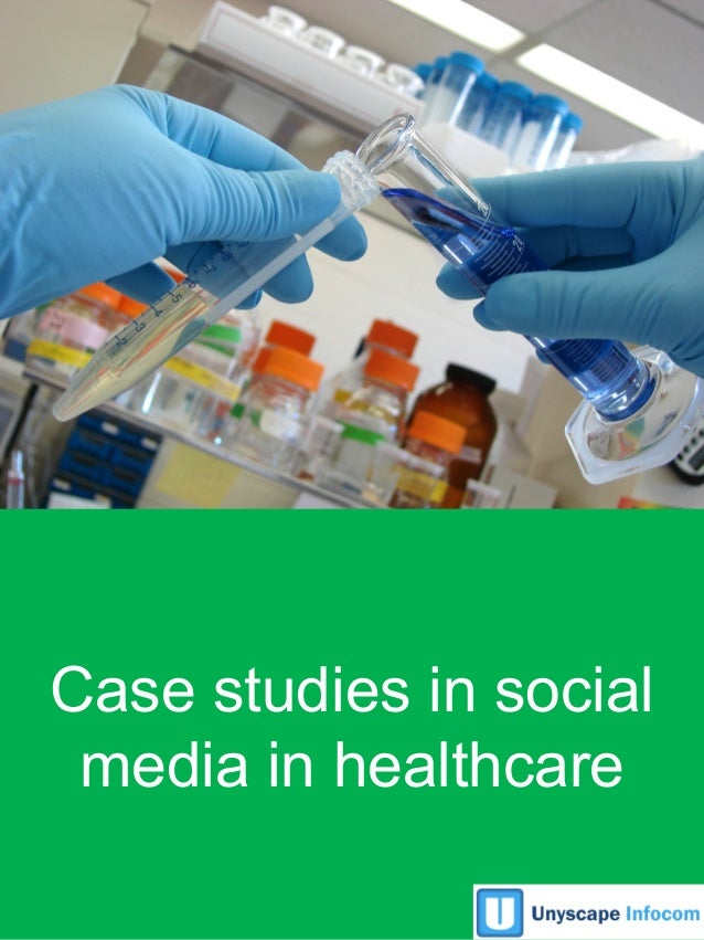 Case studies in social media in healthcare