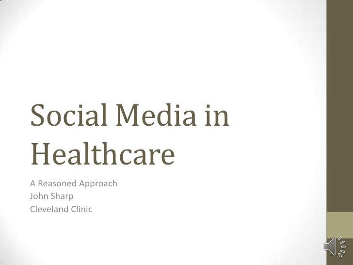 Social Media inHealthcareA Reasoned ApproachJohn SharpCleveland Clinic