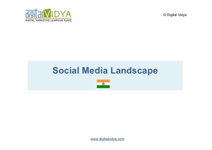 © Digital VidyaSocial Media Landscape       www.digitalvidya.com