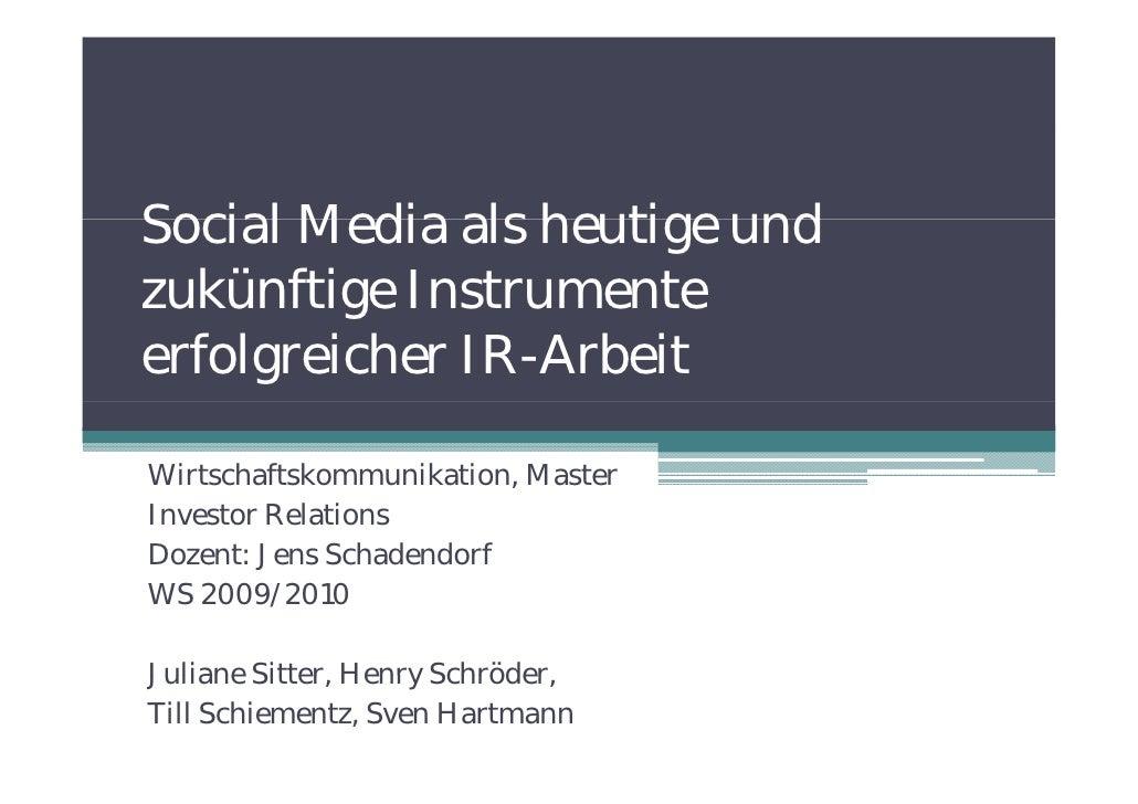 Social Media als heutige und zukünftige Instrumente          g erfolgreicher IR-Arbeit  Wirtschaftskommunikation, Master I...