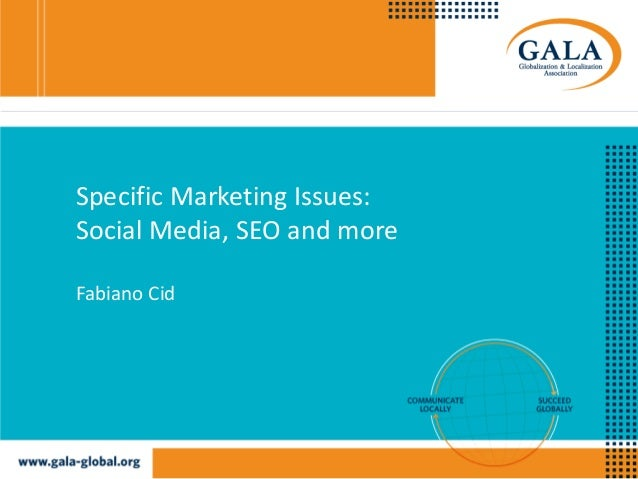 Specific Marketing Issues: Social Media, SEO and more Fabiano Cid