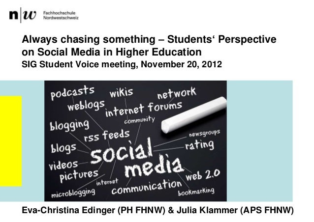 """Always chasing something – Students"""" Perspectiveon Social Media in Higher EducationSIG Student Voice meeting, November 20,..."""