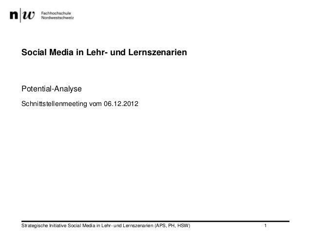 Social Media in Lehr- und LernszenarienPotential-AnalyseSchnittstellenmeeting vom 06.12.2012Strategische Initiative Social...