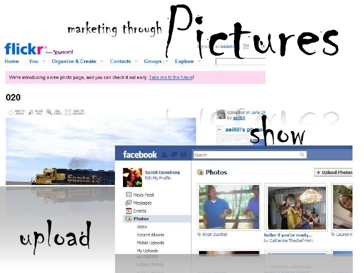 Pictures<br />marketing through<br />show<br />upload<br />