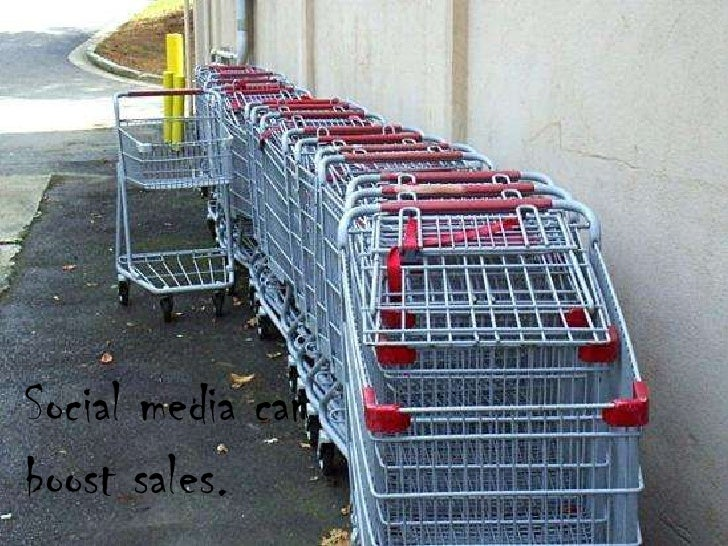 Social media can boost sales.<br />
