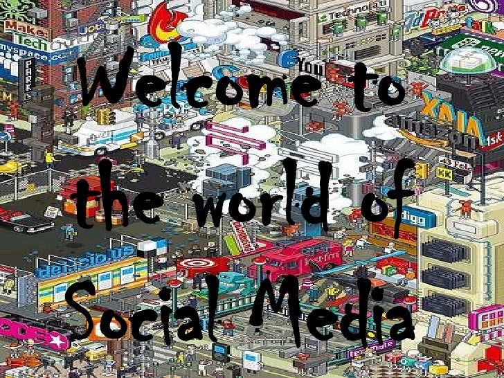 Welcome to the world of Social Media<br />