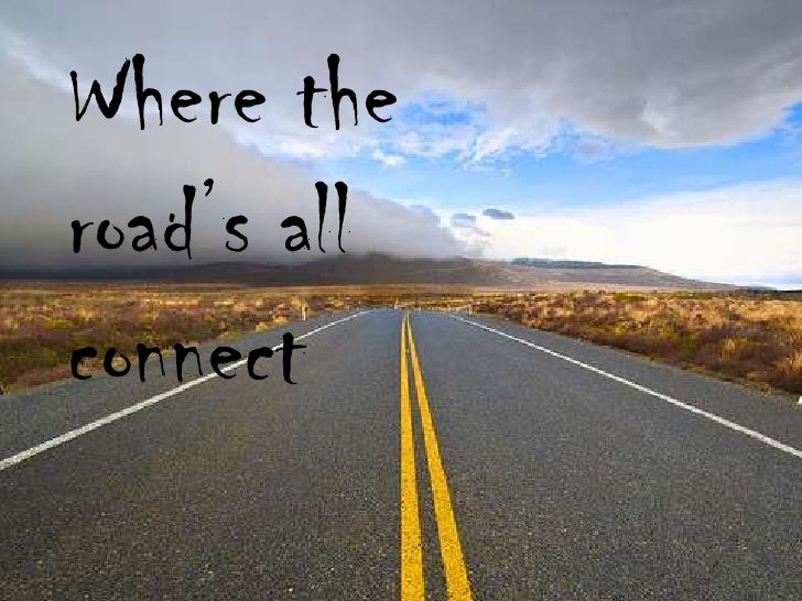 Where the road's all connect<br />