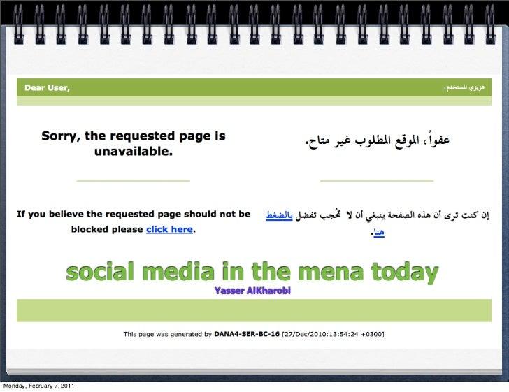 social media in the mena today                                Yasser AlKharobiMonday, February 7, 2011