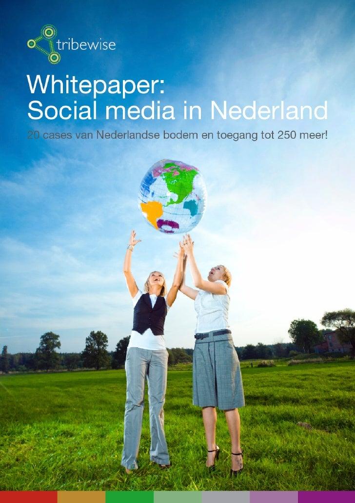 "SAMENVATTING     ""Social media in Nederland"" is een whitepaper uitgebracht door Tribewise, het full service social media b..."