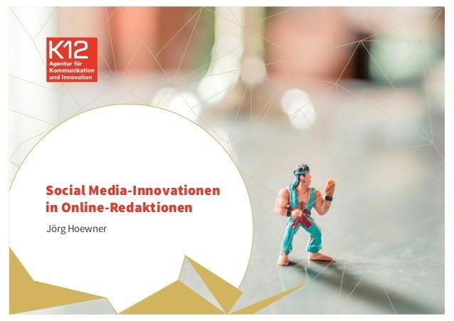 Social Media-Innovationen in Online-Redaktionen Jörg Hoewner Köln, 8.1.2016 1
