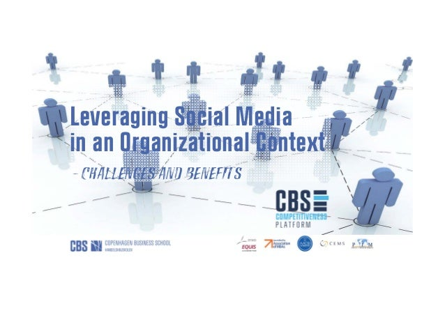 Leveraging Social Media in an Organizational Context – Challenges and Benefits