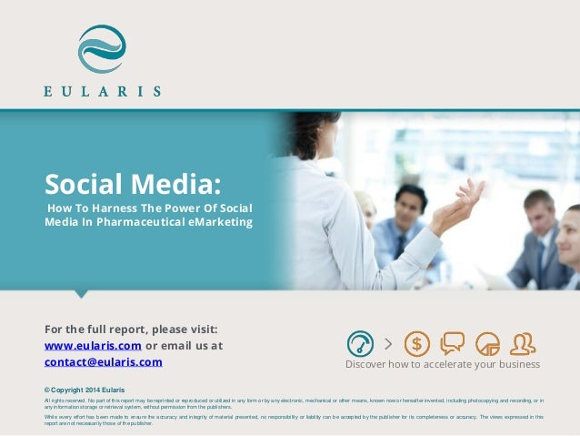 Social Media: How To Harness The Power Of Social Media In Pharmaceutical eMarketing  Discover how to accelerate your busin...