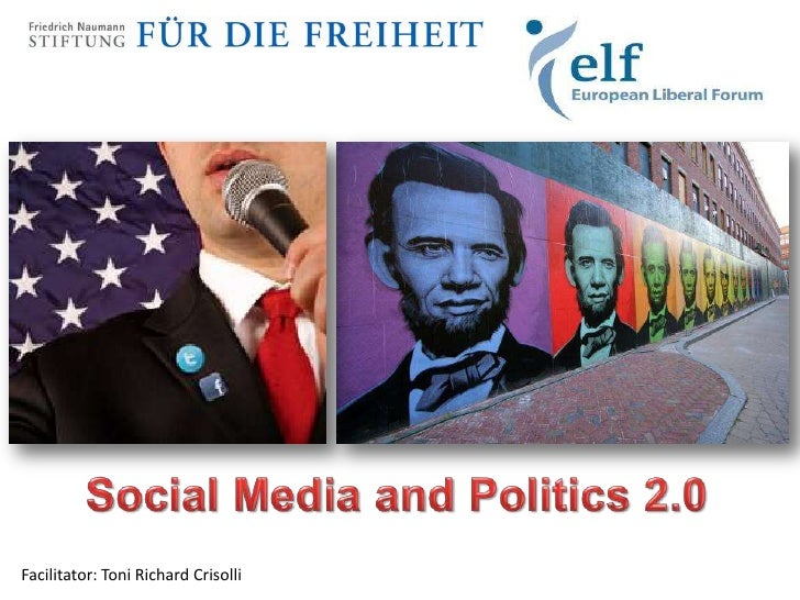 Social Media and Politics 2.0<br />Facilitator: Toni Richard Crisolli<br />