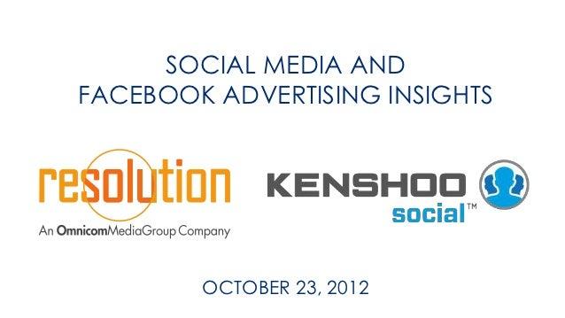 SOCIAL MEDIA ANDFACEBOOK ADVERTISING INSIGHTS        OCTOBER 23, 2012