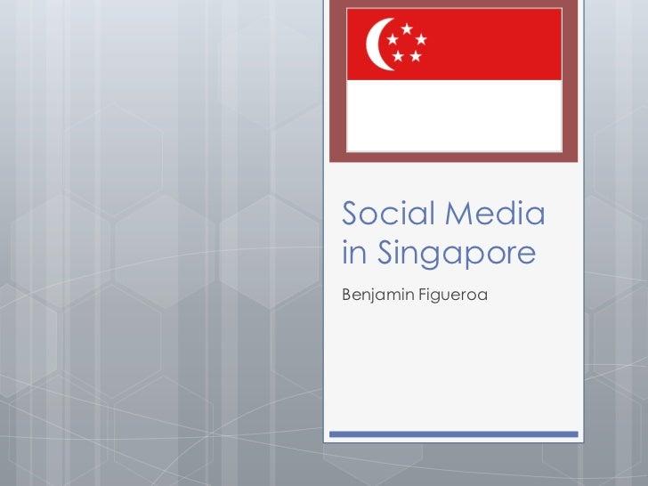 Social Mediain SingaporeBenjamin Figueroa