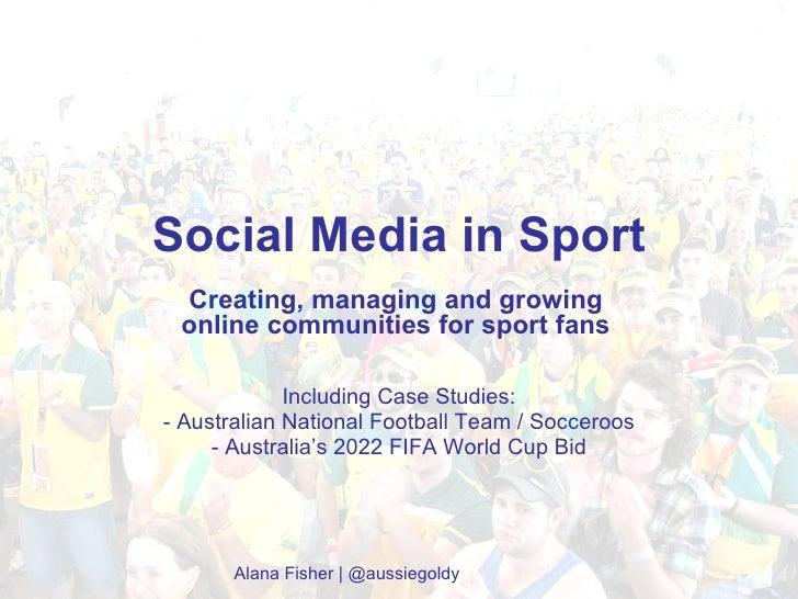 Social Media in Sport Including Case Studies: - Australian National Football Team / Socceroos - Australia's 2022 FIFA Worl...