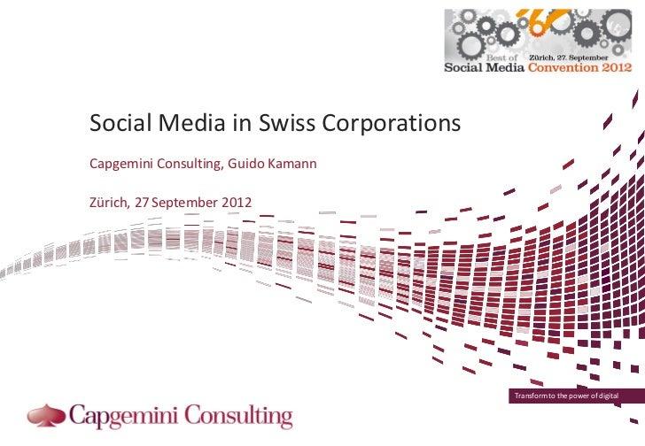 Social Media in Swiss CorporationsCapgemini Consulting, Guido KamannZürich, 27 September 2012                             ...